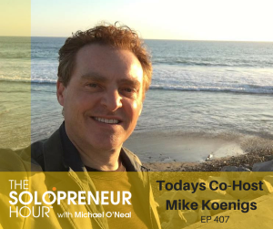 EP 407- On a mission to create a million entrepreneurs, with Mike Koenigs