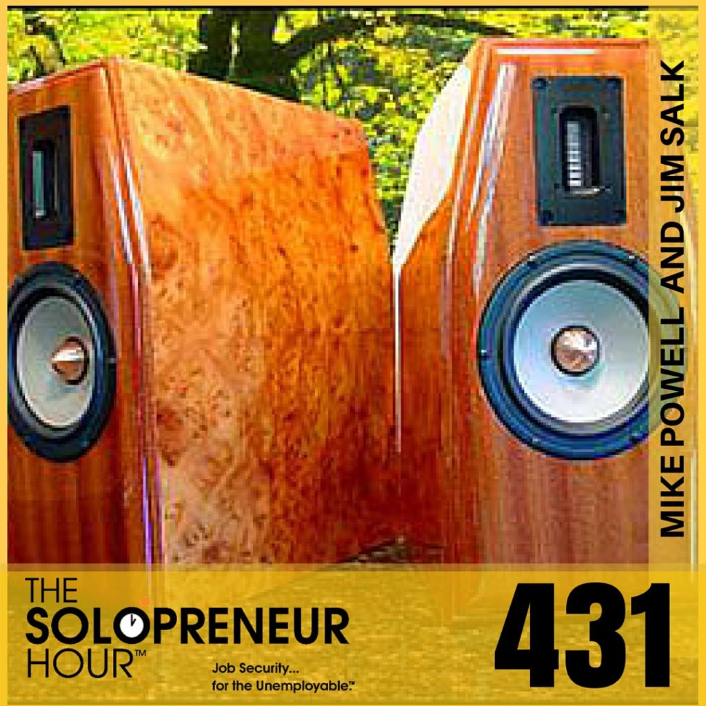 431: Turn Your Hobby Into Your Solopreneur Business with Mike Powell of VeraStarr and Jim Salk from Salk Sound