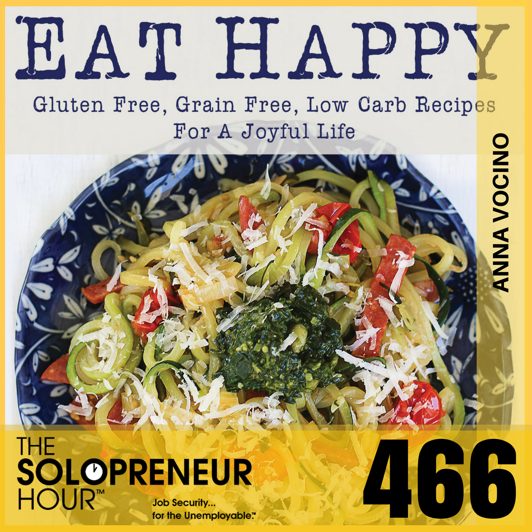 466: How to Eat Happy with Anna Vocino