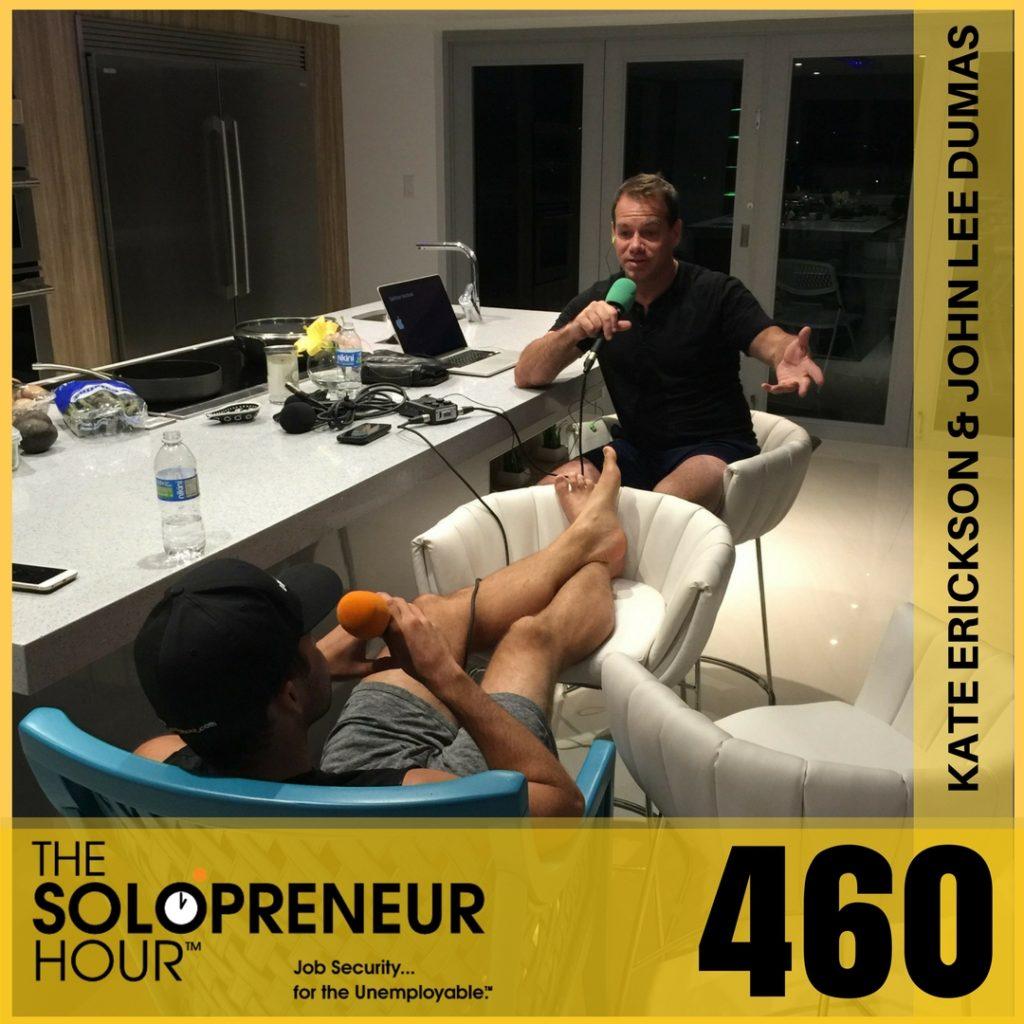 460: Behind The Scenes of Entrepreneurial Success w/ Kate Erickson & John Lee Dumas