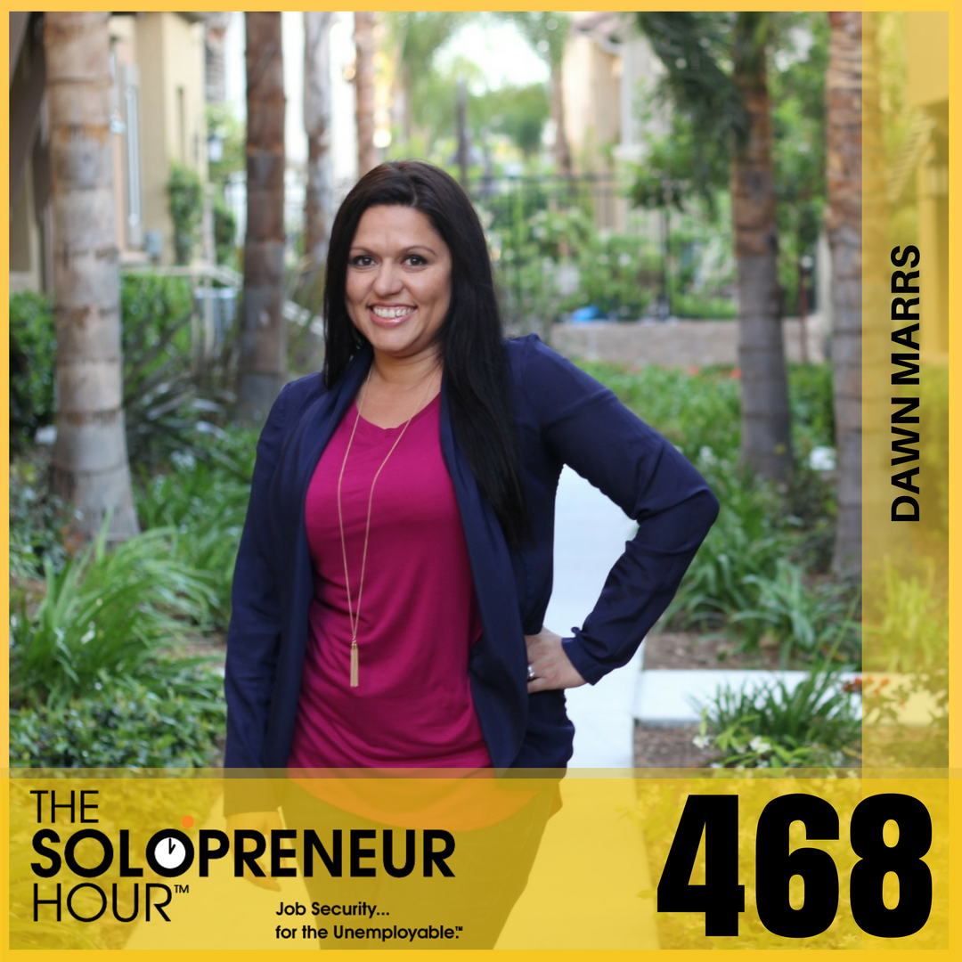 468: Dawn (Marrsmarketing.com) on Email Funnels, A Leadpage Killer, A Better Scheduler, and Tons More Solopreneur Juicyness