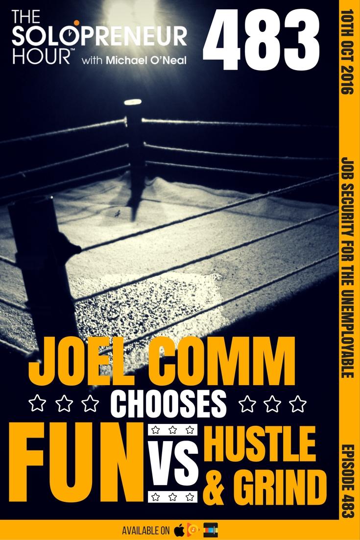 solohour-episode-483-joel-comm-chooses-fun-vs-hustle-and-grind