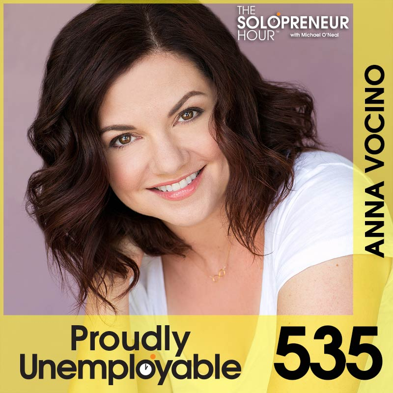 535: Anna Vocino – Forging Multiple Solopreneur Gigs in Hollywood