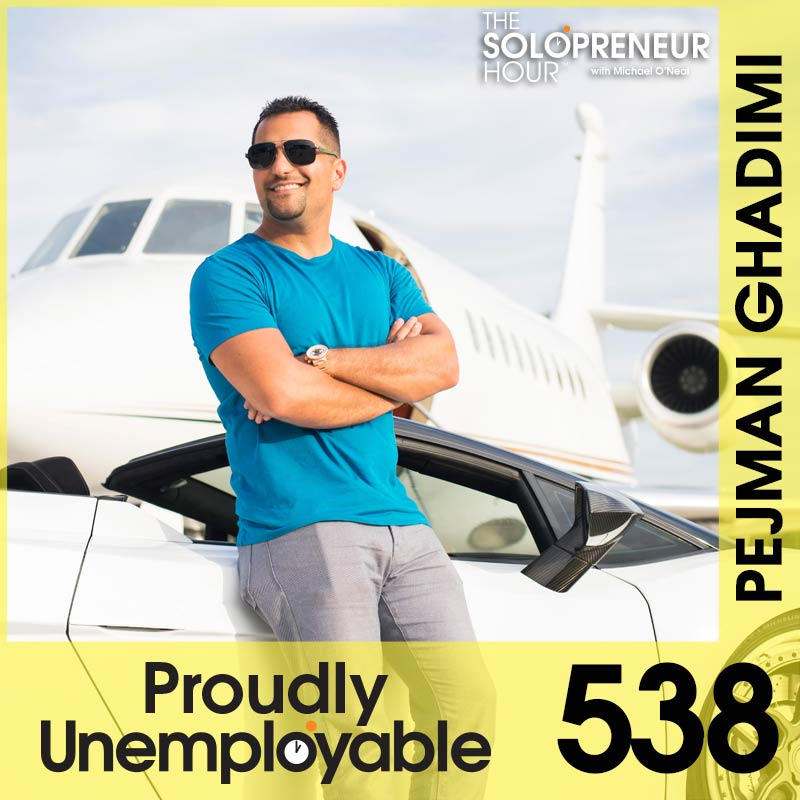 538: From Overcoming Massive Adversity to Solopreneur Success, with Pejman Ghadimi