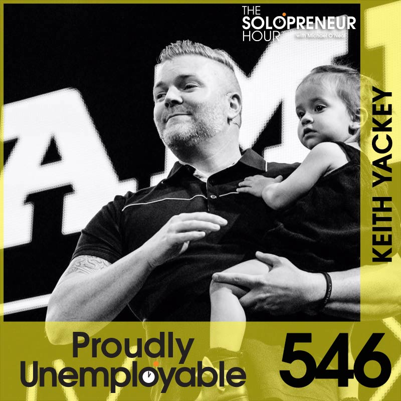 546: Conquering Huge Fears in Life and Business with Keith Yackey