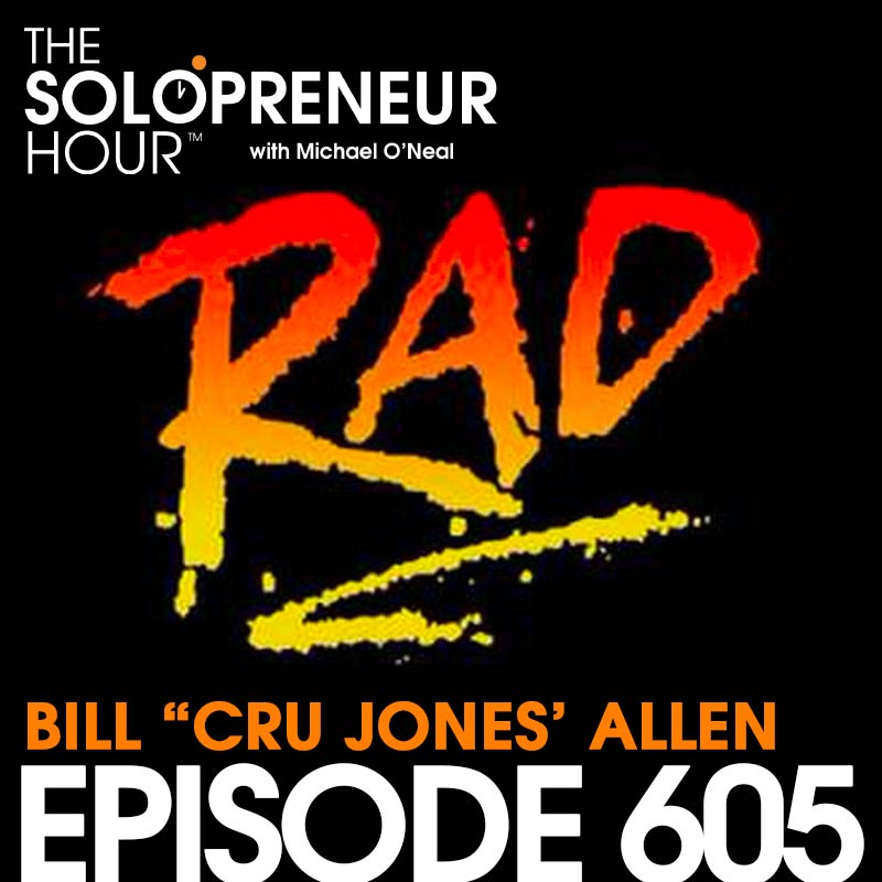 605: Bill Allen (Cru Jones) from the Movie RAD Talks Acting, Hollywood, and Hustle
