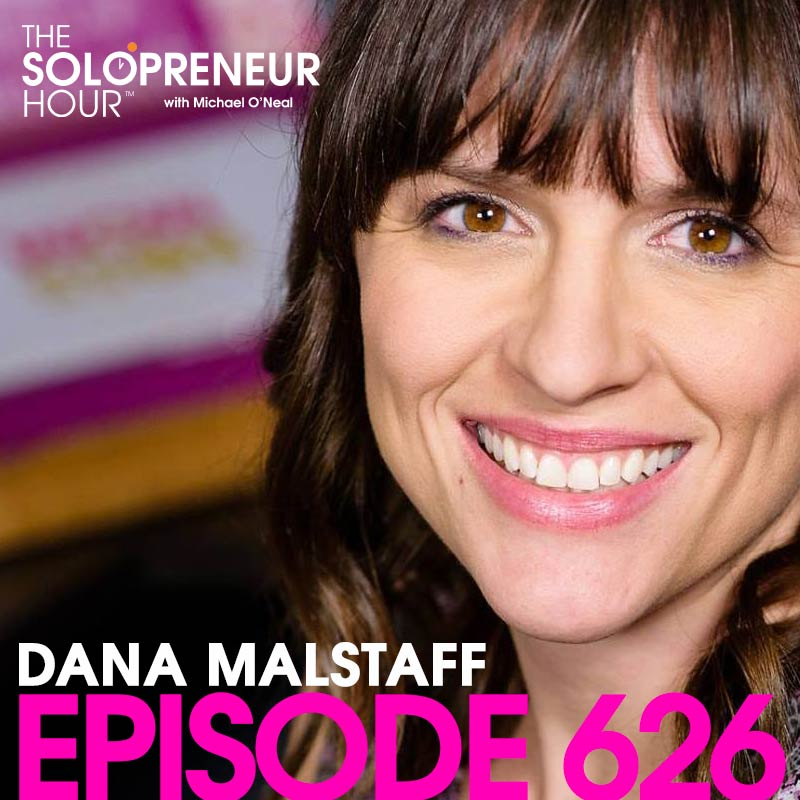 626: Dana Malstaff on Coaching, Sales Funnels, and How To Structure Your Online Course