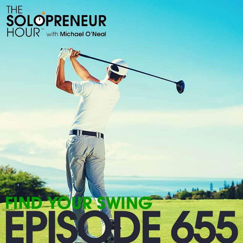 655: How YOU Can Build A Business From Your Existing Skillset (Find Your Swing™ Episode 1) Best Of | The Solopreneur Hour Podcast
