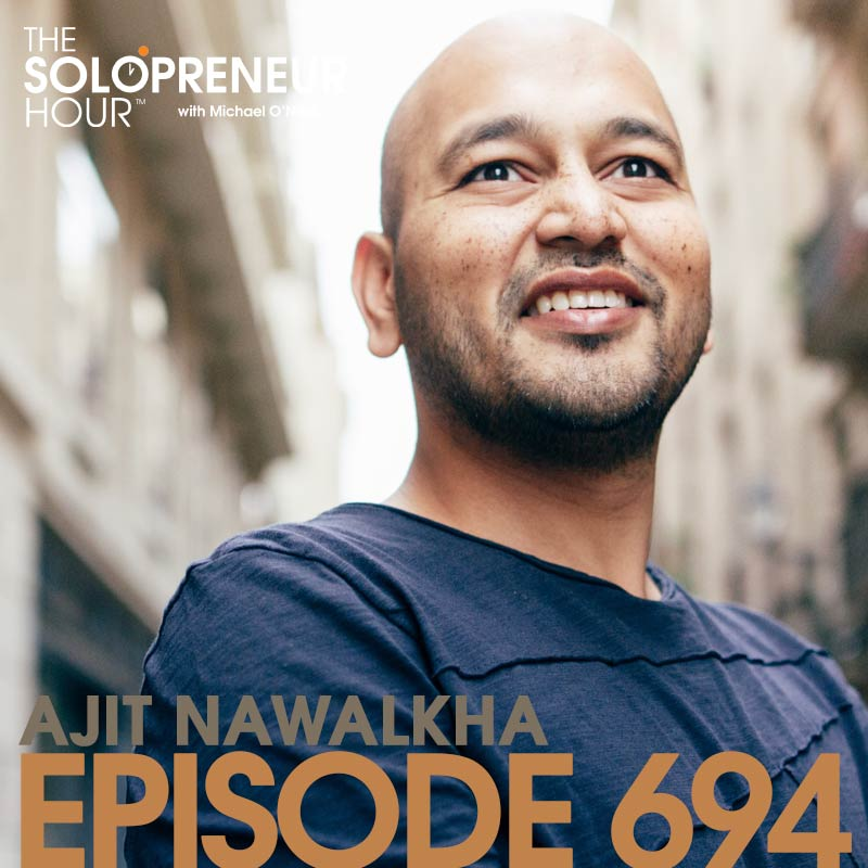 694: How to Massively Uplevel Your Coaching Business, with Ajit Nawalkha