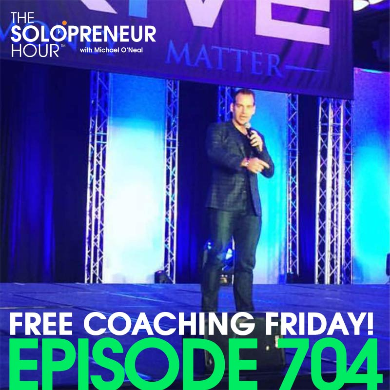 704: FREE COACHING FRIDAY! Solopreneur Q&A