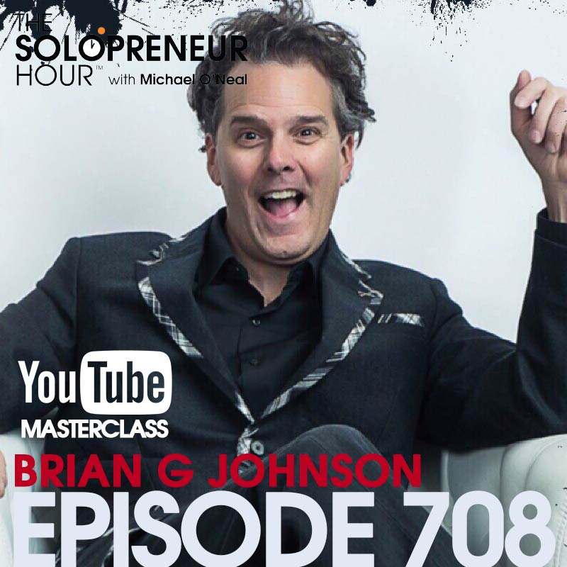 708: YouTube Channel Masterclass [Part 1] with Brian G Johnson