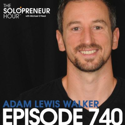 740: Taking Responsibility for your own Happiness, with Adam Lewis Walker