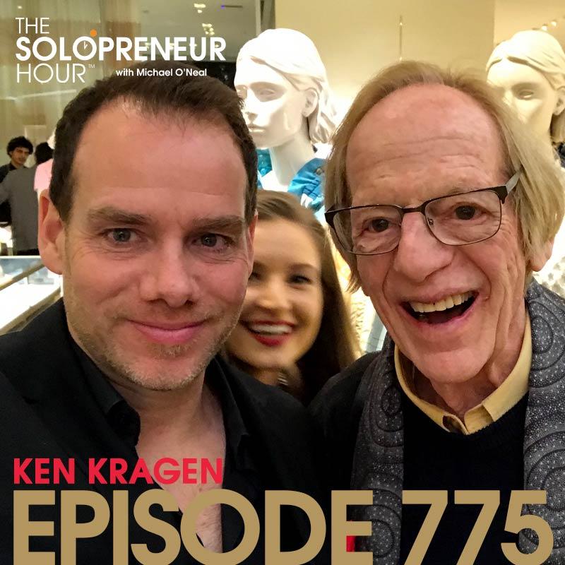775: The Art of Making Things Happen with Ken Kragen