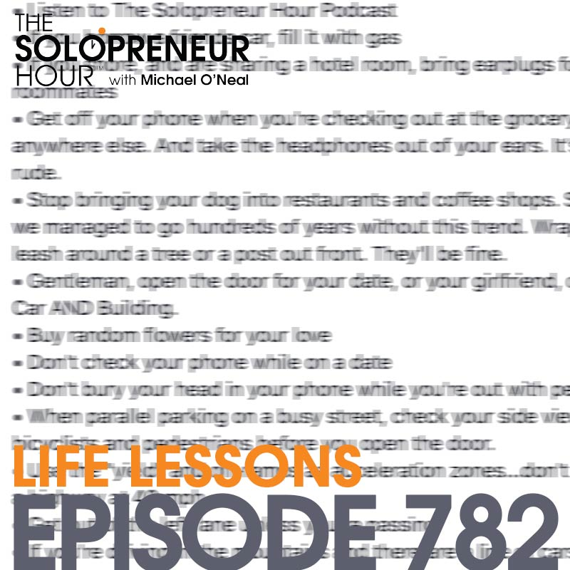 782: — 38 Life Tips to Improve The World Around Us —