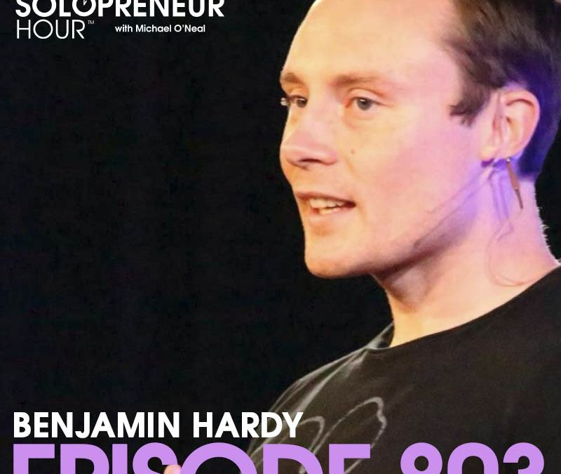 803: Does Your Past Have to Dictate Your Future? With Dr. Benjamin Hardy