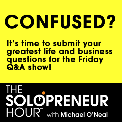 261: Your Weekly Solopreneur Coaching Q&A Show