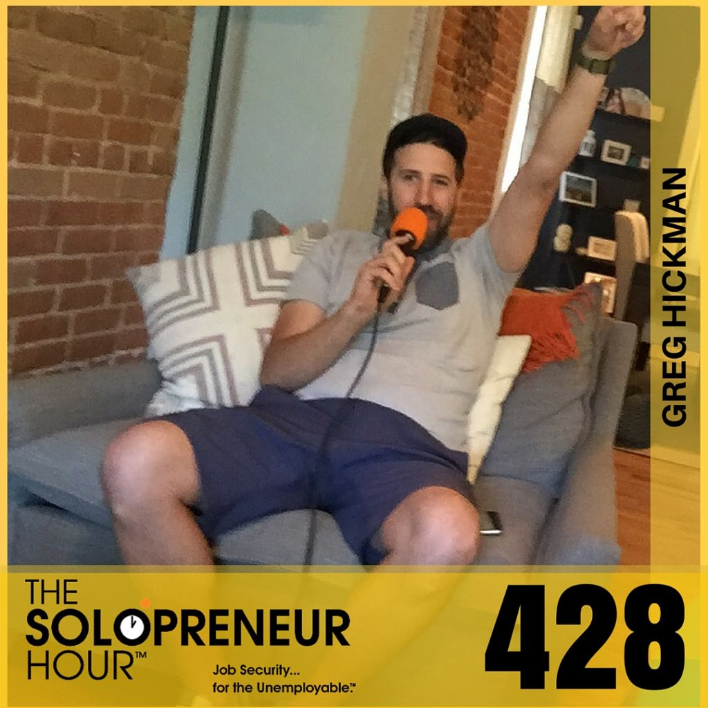 428: Pivoting on Your Solopreneur Idea with Greg Hickman