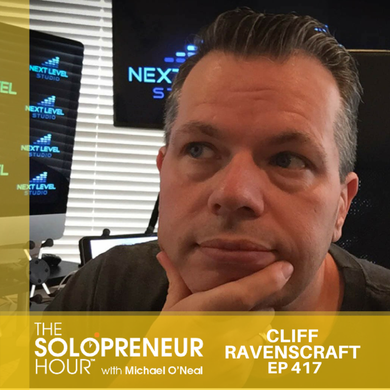 417: Cliff Ravenscraft, the Godfather of Modern Solopreneur Podcasting