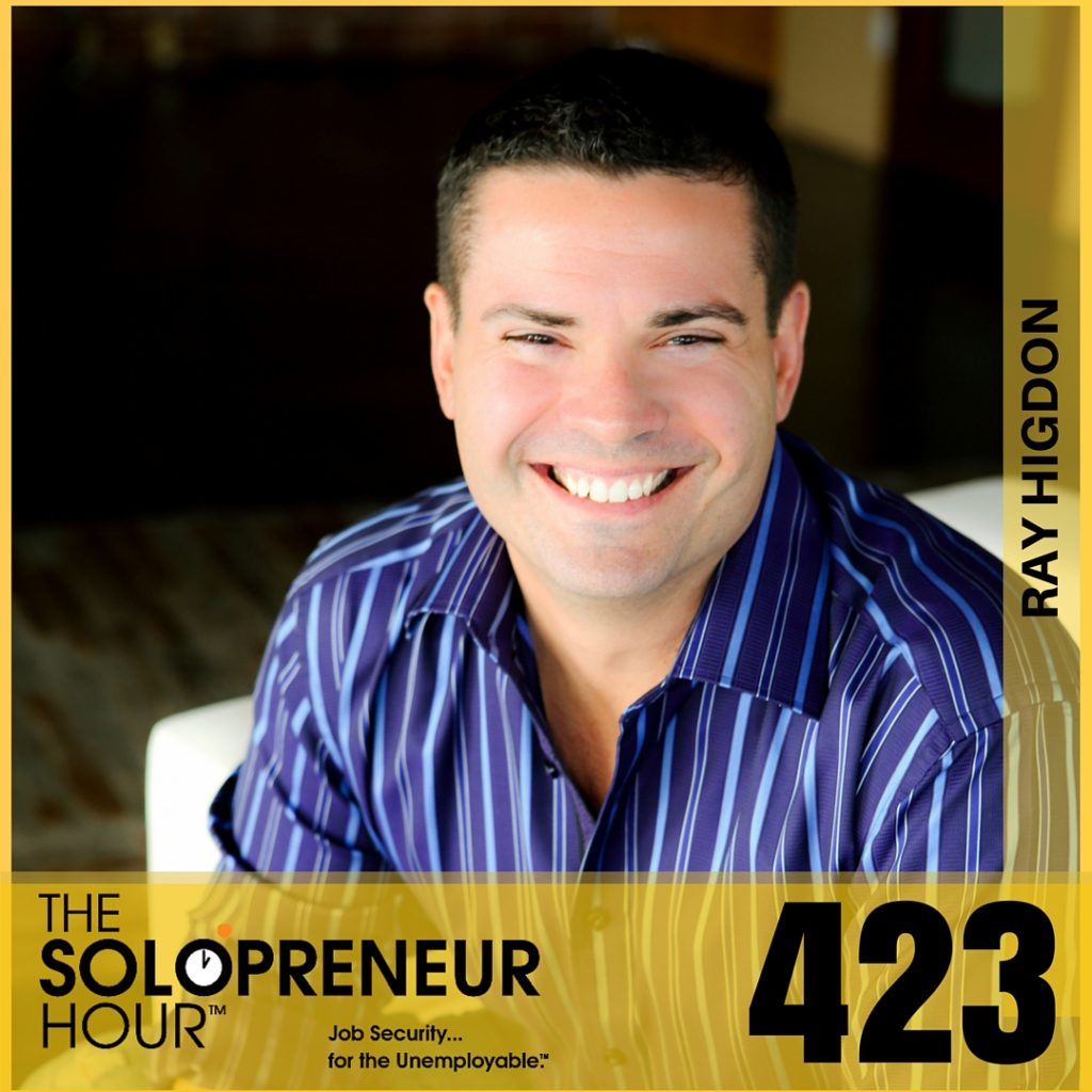 423: Ray Higdon on Killer Sales Techniques for Network Marketing and Online Business