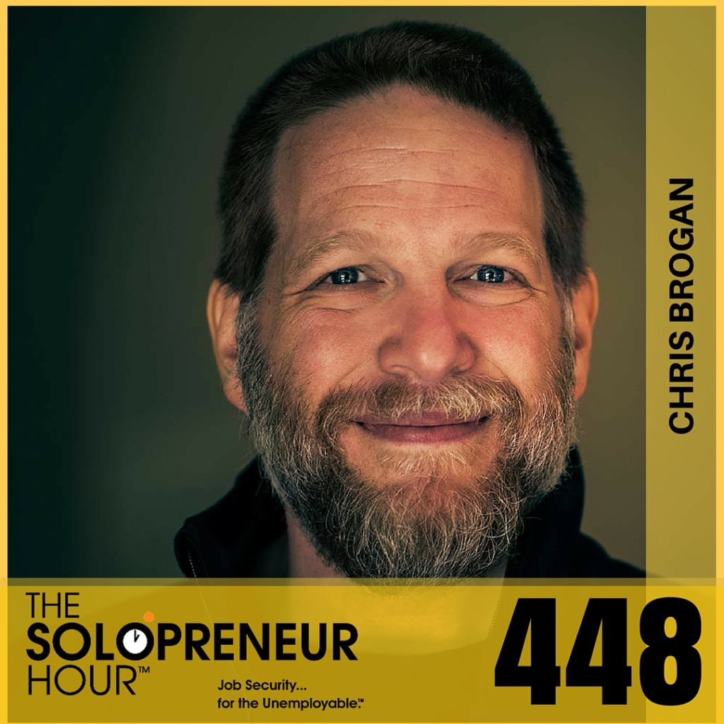 448: Chris Brogan on Being Authentic, Decisive, and Approachable.