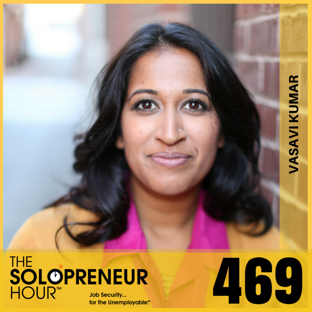469: How to Reinvent Yourself with Vasavi Kumar
