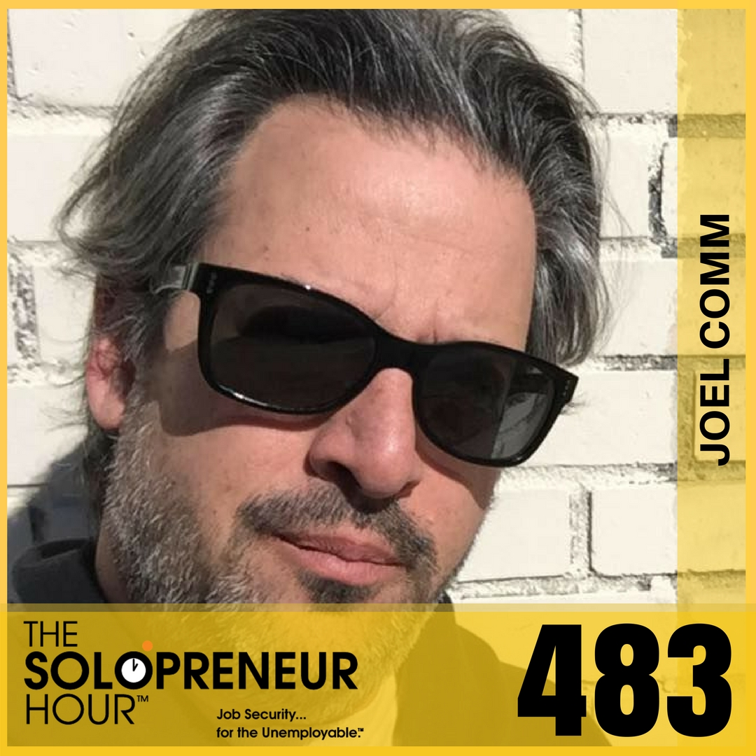 "483: Joel Comm Chooses ""FUN"" Versus ""Hustle & Grind"""