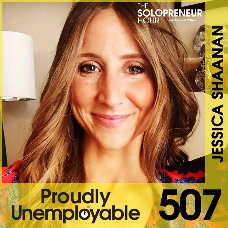 507: The Solopreneur Leap & What Can Go Wrong: A Case Study Starring Jessica Shaanan