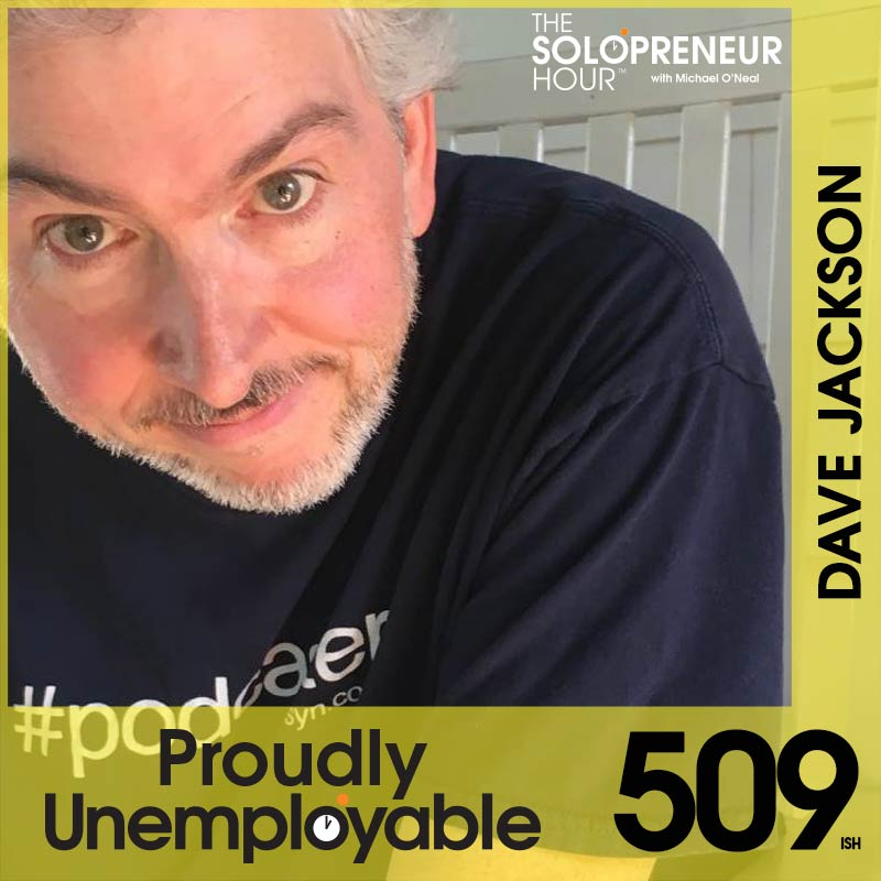 509: WAAAAY Ahead of The Podcasting Curve with Dave Jackson of Libsyn and School of Podcasting