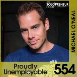 MICHAEL O'Neal - The Solopreneur Hour Podcast