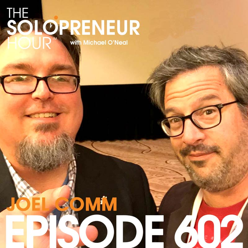 602: Joel Comm on What To Do When Everything Goes Right!