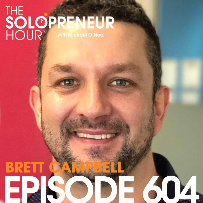 604: Why RIGHT NOW is The Best Time, with Brett Campbell (Encore)