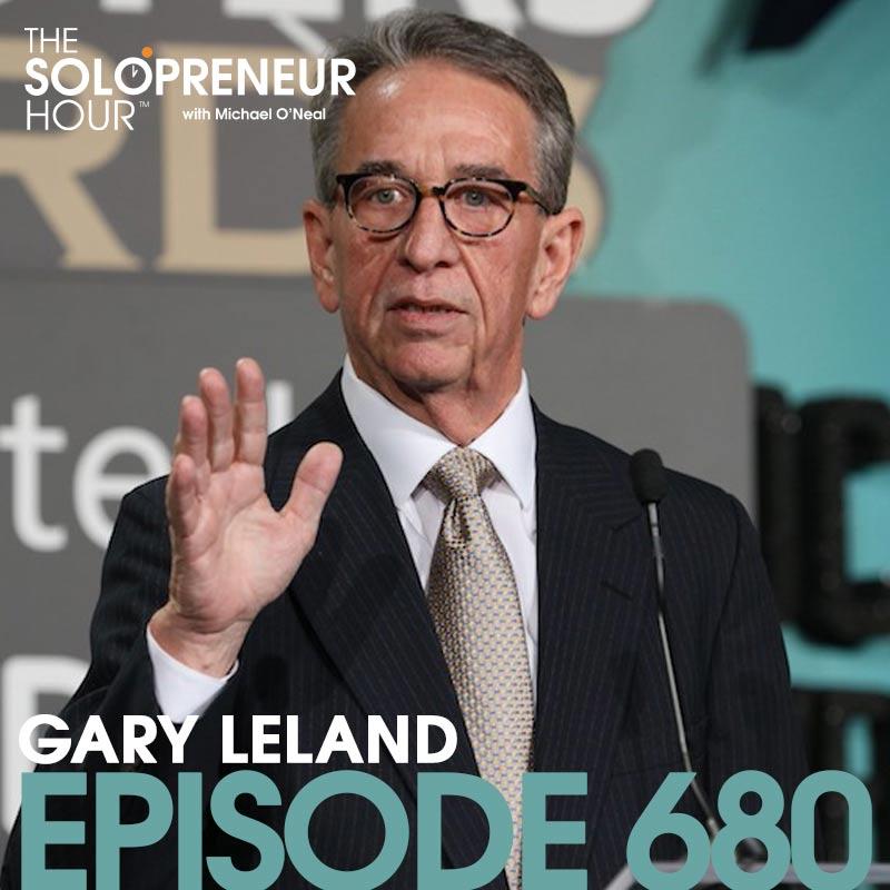 680: Gary Leland on Starting Multiple Solopreneur Businesses   Just DO it!