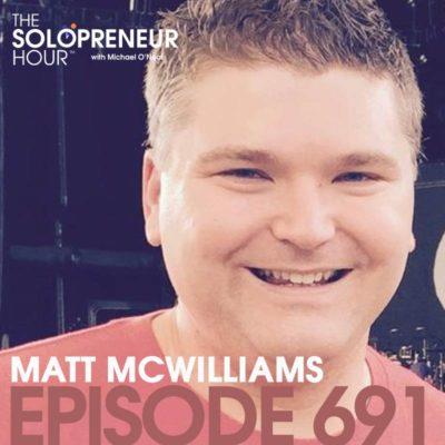 691: Affiliate Marketing MasterClass with Matt McWilliams