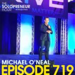 MICHAEL O'NEAL SOLOPRENEUR HOUR PODCAST