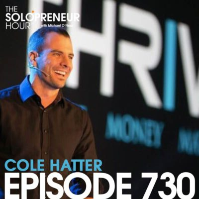 730: Cole Hatter on Creating The Best Conference, Real Estate Investing, and Surrounding Yourself with Smarter People