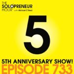 SOLOPRENEUR HOUR 5TH ANNIVERSARY SHOW