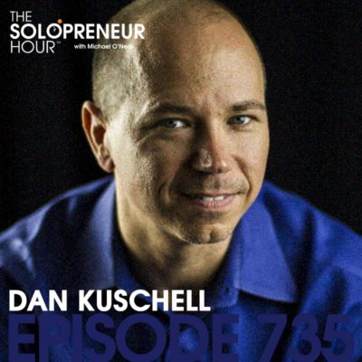 735: Dan Kuschell Will Change How You Conduct Business.