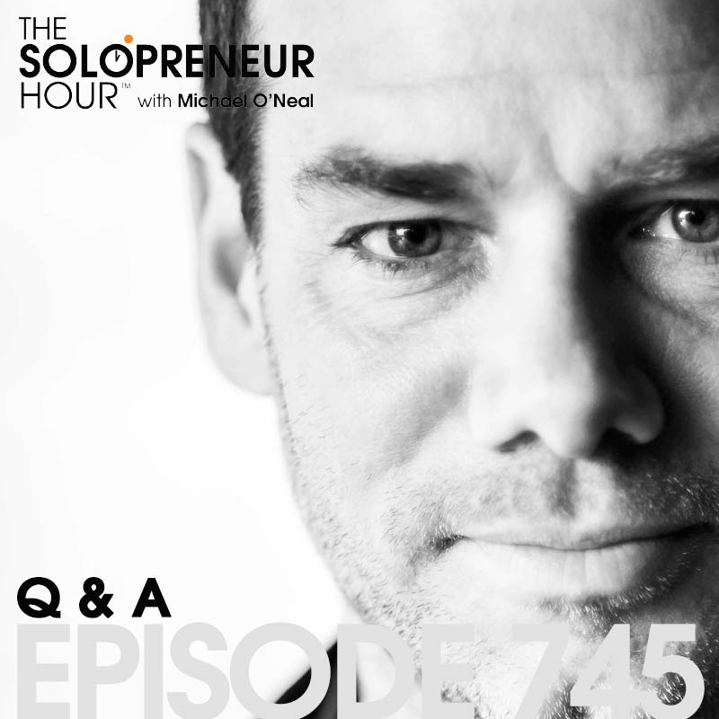 745: You Asked. I Answered   Solopreneur Q&A