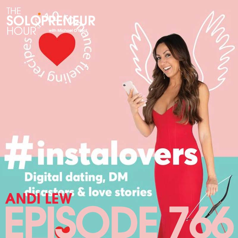 766: Andi Lew on 21st-Century Relationships and How to Build Them.