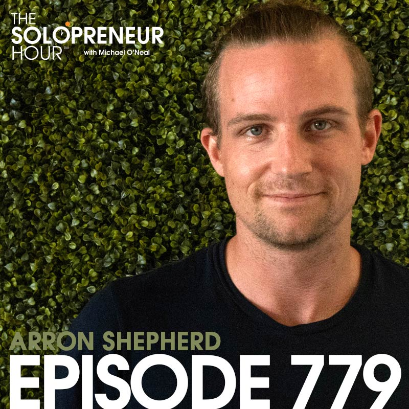 Arron Shepherd on The Solopreneur Hour with Michael O'Neal