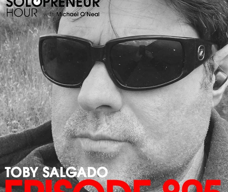 805: Keeping Your Head in the Game During the COVID-19 Crisis, With Toby Salgado