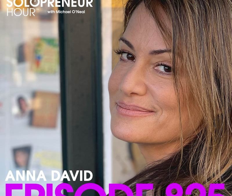 825: It's Time to WRITE THE BOOK That's Been Rattling Around Inside Your Head, with Anna David