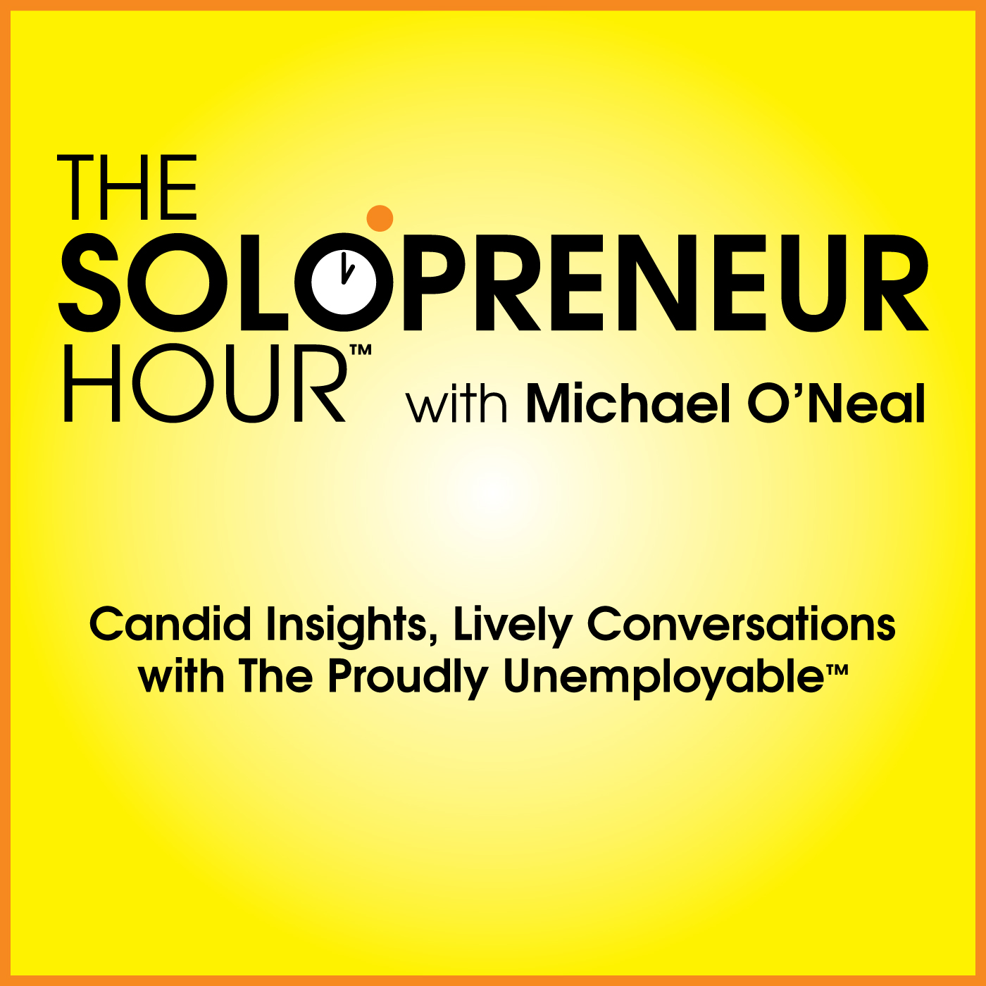 The Solopreneur Hour Podcast with Michael O'Neal - Job Security...for the Unemployable